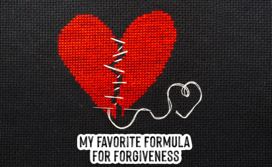 My Favorite Formula for Forgiveness